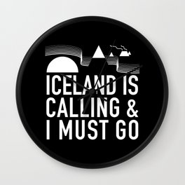 Iceland Is Calling And I Must Go Wall Clock