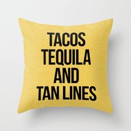 Tequila And Tan Lines Funny Quote Throw Pillow