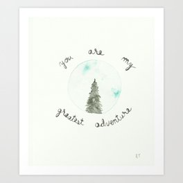 You Are My Greatest Adventure Pine Tree Watercolor Art Print
