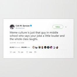 Cole M. Sprouse's Tweet About Meme Culture Art Print