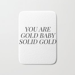 You are gold baby solid gold Bath Mat
