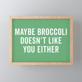 Broccoli Doesn't Like You Funny Quote Framed Mini Art Print