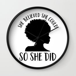 Melanin Magic| She Believed She Could So She Did Wall Clock