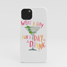 What a Day for a Day Drink – Melon Typography iPhone Case