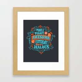 Make Today Awesome Typography Framed Art Print