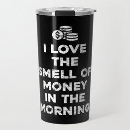 Money Saying Funny Travel Mug