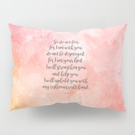 Isaiah 41:10, Uplifting Bible Verse Pillow Sham