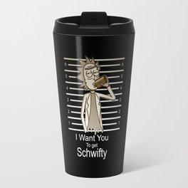 I Want To Get Schwifty Travel Mug