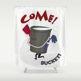 Come! Bucket! Shower Curtain