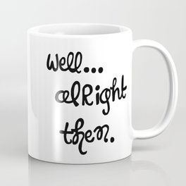 snark too far Coffee Mug