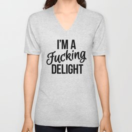 I'm a Fucking Delight Unisex V-Neck