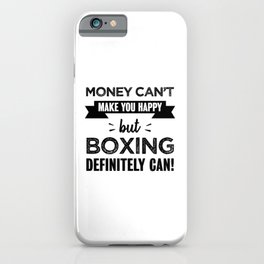 Boxing makes you happy gift iPhone Case