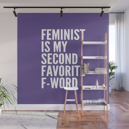 Feminist is My Second Favorite F-Word (Ultra Violet) Wall Mural
