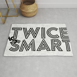 Twice as Smart  Rug