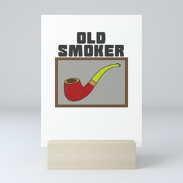 Pipe Smoking T-Shirt For Pipe Smoker Old smoker Mini Art Print