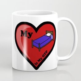 My Bed Is My OTP Coffee Mug
