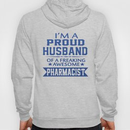 I'M A PROUD PHARMACIST'S HUSBAND Hoody