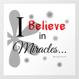 Believe in Miracles - White Art Print
