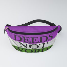 DEEDS NOT WORDS Fanny Pack