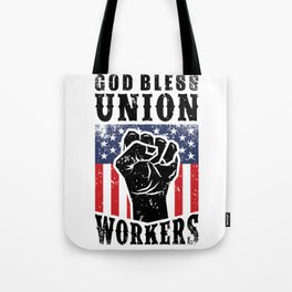 God Bless Union Workers Pro Union Worker Protest Light Tote Bag