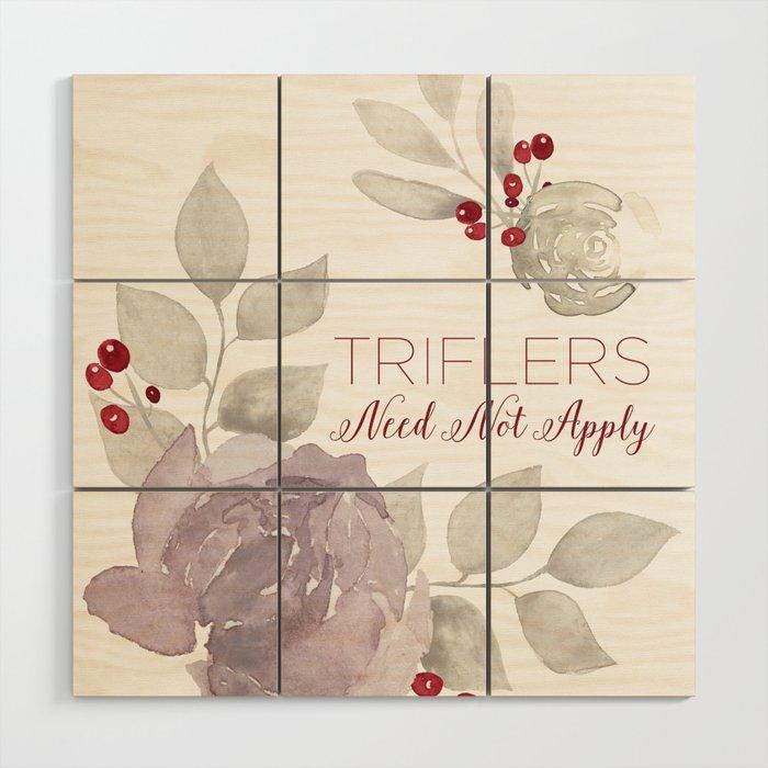 MFM: Triflers Need Not Apply Wood Wall Art