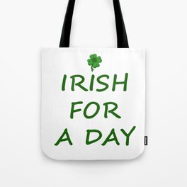 Irish For A Day Tote Bag