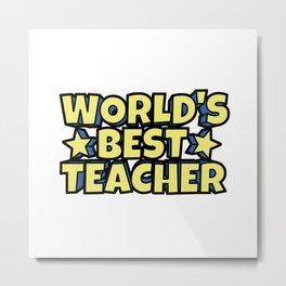 World's Best Teacher Metal Print