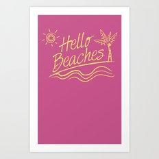 Hello Beaches Art Print