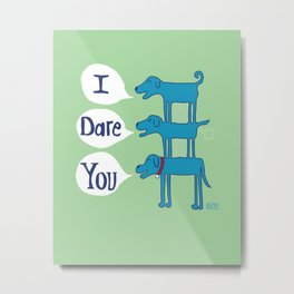 Triple Dog Dare - Green Metal Print