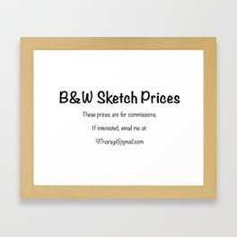 B&W Sketch commission prices  Framed Art Print