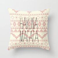 hakuna Throw Pillows featuring Hakuna Matata by dani