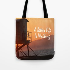 Better Life Tote Bag