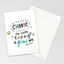 Choose To Make Today A Good One Stationery Cards