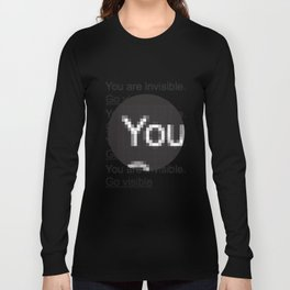 You Are Invisible / Go Visible Long Sleeve T-shirt