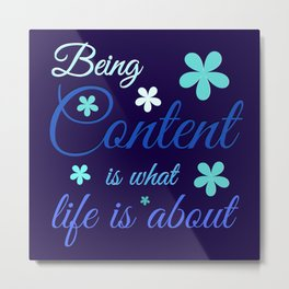 Being Content Metal Print