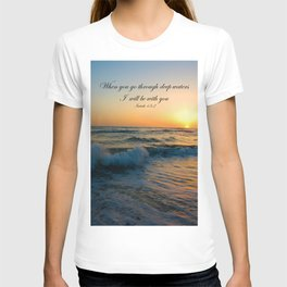 When you go through deep waters I  will be with you Isaiah 43:2 T-shirt