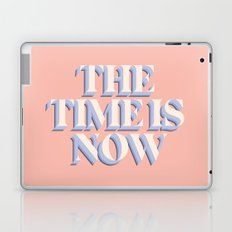 The Time Is Now Laptop & iPad Skin