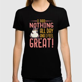 I Did Nothing All Day and Feel Great Lazy Problematic Cat   T-shirt