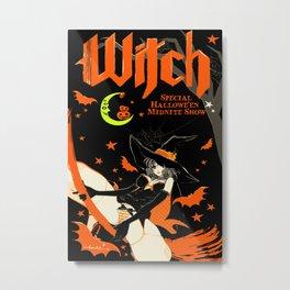 HALLOWE'EN MIDNITE WITCH Metal Print