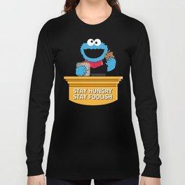 Stay Hungry. Stay Foolish. Long Sleeve T-shirt