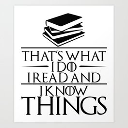I Read and I Know Things Gift for Book Lovers Art Print