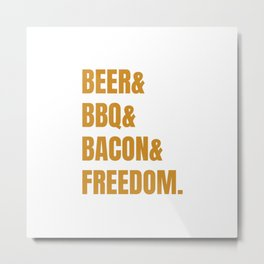 The four pillars of an happy man. Beer, barbecue, bacon and freedom. Metal Print