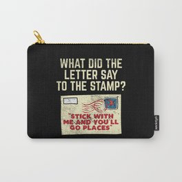 What Did The Letter Say To The Stamp Stick With And You'll Go Places Carry-All Pouch