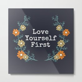 Love Yourself First Quote Metal Print