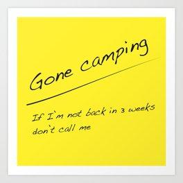 Gone camping Art Print