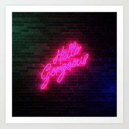 Hello Gorgeous - Neon Sign Art Print