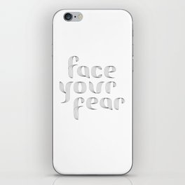 Face Your Fear iPhone Skin