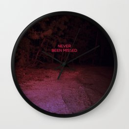 Never Been Missed Wall Clock