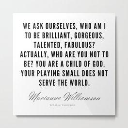 61 |  Marianne Williamson Quotes | 190812 Metal Print