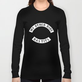 Funny Rude Biker Patch My Other Ride Has-Tits Motorcycle Boob T-Shirts Long Sleeve T-shirt